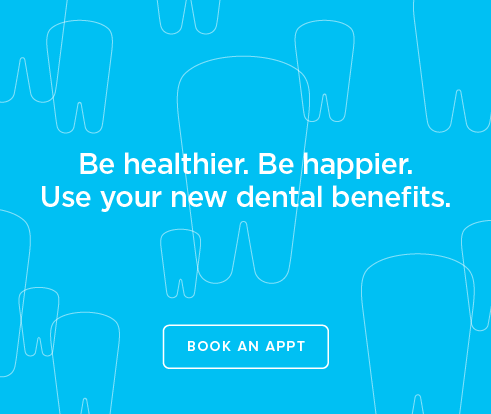 Be Heathier, Be Happier. Use your new dental benefits. - Dentists of Sanford